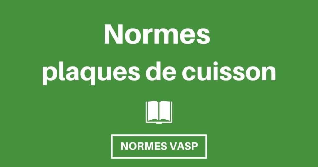 Homologation VASP : Les plaques de cuisson