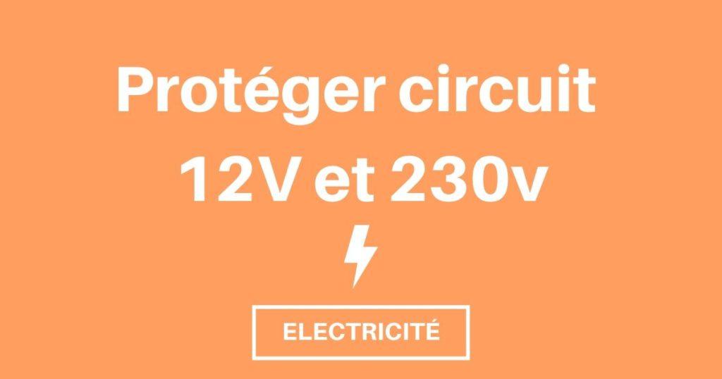 Comment protéger les circuits électrique d'un fourgon ou van?